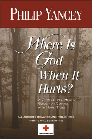 9780310247272: Where Is God When It Hurts?