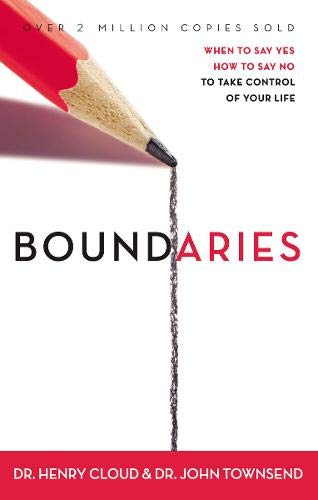 9780310247456: Boundaries: When to Say Yes, How to Say No, to Take Control of Your Life