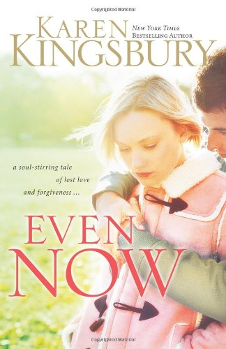 9780310247531: Even Now (Lost Love, Book 1)