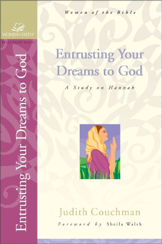 Entrusting Your Dreams to God (9780310247838) by Judith Couchman