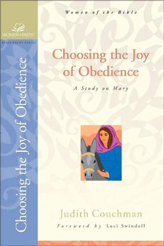 9780310247845: Choosing the Joy of Obedience: A Study of Mary (Women of the Bible)
