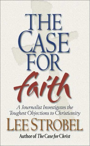 9780310247913: The Case for Faith: A Journalist Investigates the Toughest Objections to Christianity