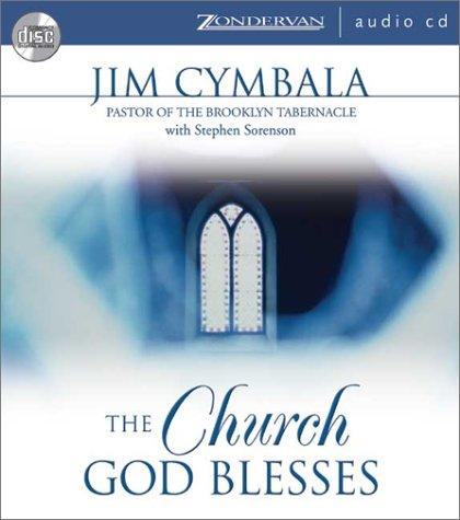 The Church God Blesses: Overton. Stephens, Jim Cymbala, Stephen Sorenson