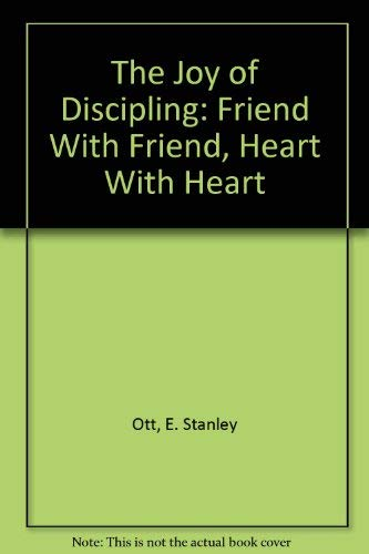 9780310248217: The Joy of Discipling: Friend With Friend, Heart With Heart