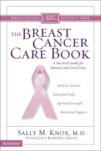 9780310248705: The Breast Cancer Care Book: A Survival Guide for Patients and Loved Ones (Christian Medical Association)