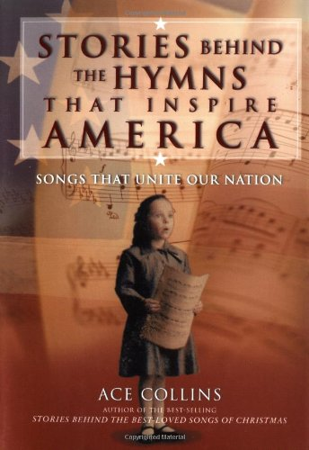 9780310248798: Stories Behind the Hymns That Inspire America