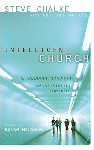 9780310248842: Intelligent Church: A Journey Towards Christ-Centred Community