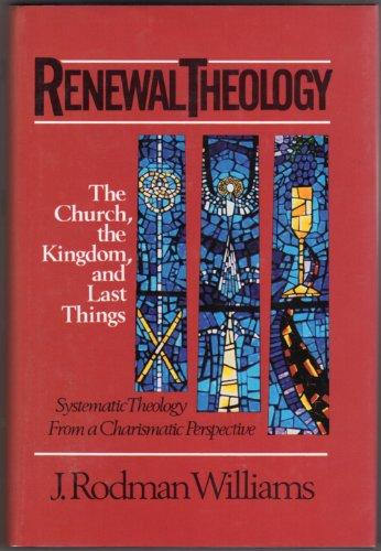 9780310248903: Renewal Theology: The Church, the Kingdom, and Last Things (Renewal Theology Vol. 3)