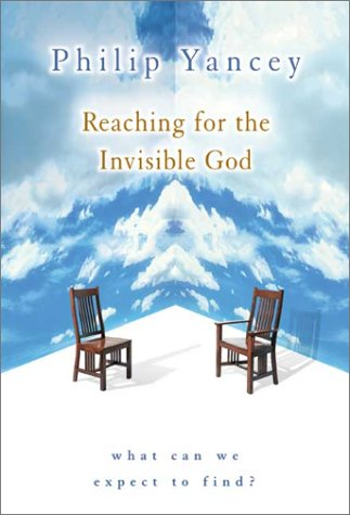9780310249191: Reaching for the Invisible God: What Can We Expect to Find?