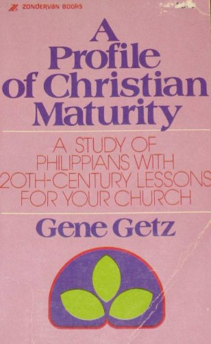 A Profile of Christian Maturity: A Study of Philippians (0310249627) by Getz, Gene A.