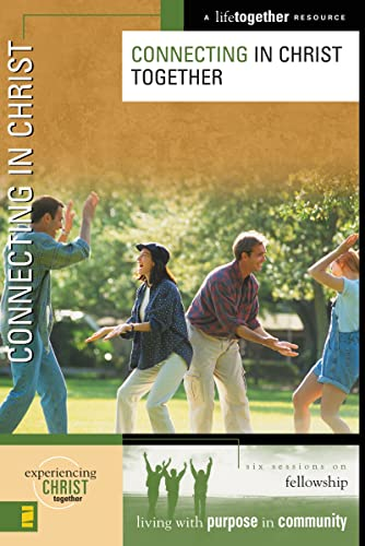 Connecting in Christ (Experiencing Christ Together): Eastman, Brett, Eastman,