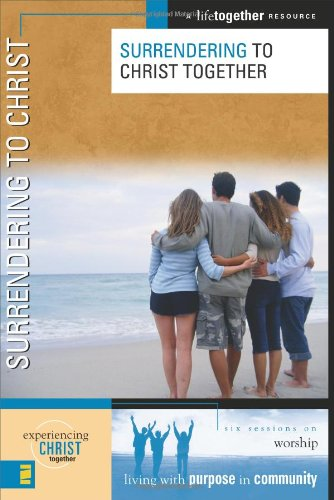 Surrendering to Christ (Experiencing Christ Together): Eastman, Brett and