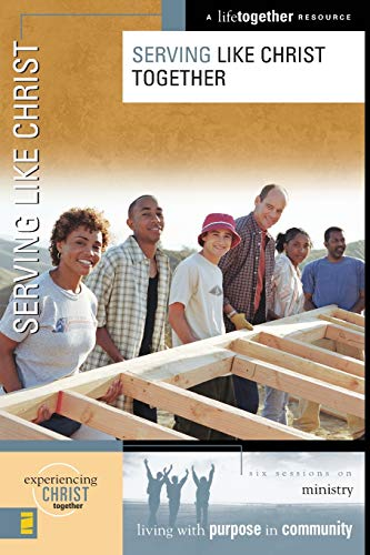 Serving Like Christ Together (Experiencing Christ Together): Eastman, Brett, Eastman,