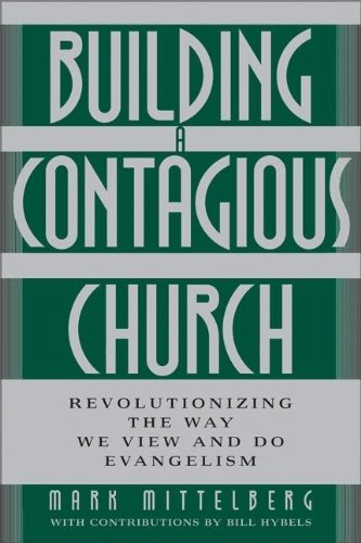 Building a Contagious Church (0310250005) by Mark Mittelberg
