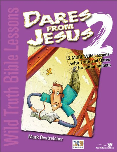 Wild Truth Bible Lessons-Dares from Jesus 2: 12 More Wild Lessons with Truth and Dares for Junior ...