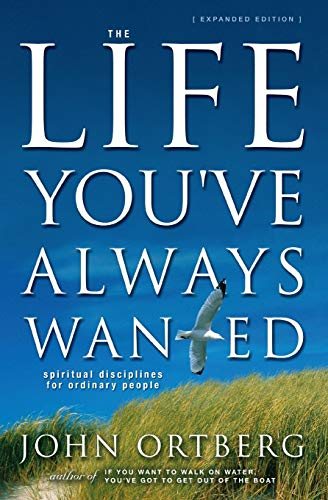 9780310250746: The Life You've Always Wanted: Spiritual Disciplines for Ordinary People
