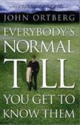 9780310250845: Everybody's Normal Till You Get to Know Them