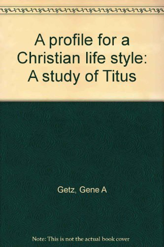 9780310250920: A Profile for a Christian Life Style: A Study of Titus