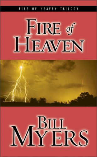 9780310251132: Fire of Heaven: Can One Couple's Love Save the World from the Attacks of Hell? (Blood of Heaven Trilogy #3)
