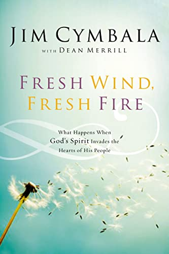 9780310251538: Fresh Wind, Fresh Fire: What Happens When God's Spirit Invades the Hearts of His People
