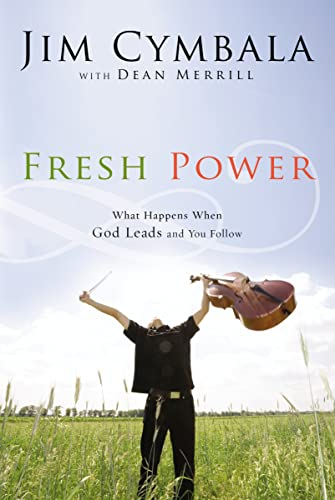 9780310251545: Fresh Power: What Happens When God Leads and You Follow