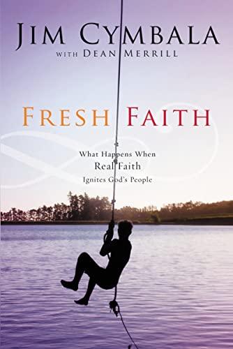 9780310251552: Fresh Faith: What Happens When Real Faith Ignites God's People