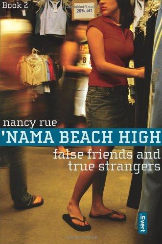 9780310251804: False Friends and True Strangers ('Nama Beach High, Book 2)