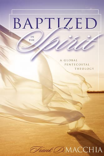 9780310252368: Baptized in the Spirit: A Global Pentecostal Theology