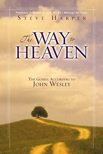 9780310252603: The Way to Heaven: The Gospel According to John Wesley
