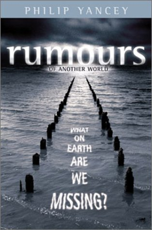 9780310252849: Rumours of Another World: What on Earth Are We Missing?