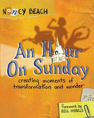 9780310252962: An Hour on Sunday: Creating Moments of Transformation and Wonder