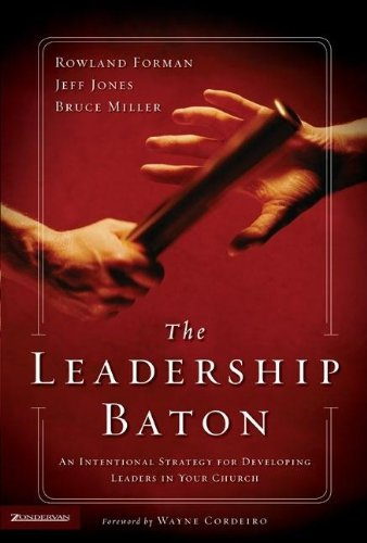 9780310253013: The Leadership Baton: An Intentional Strategy for Developing Leaders in Your Church