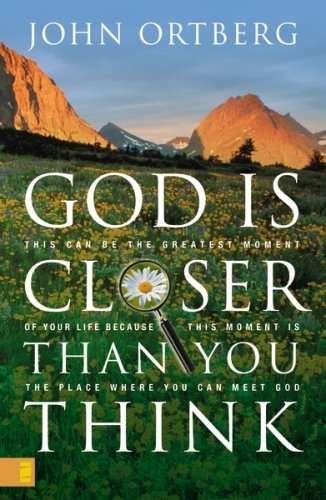 9780310253181: God Is Closer Than You Think: This Can Be the Greatest Moment of Your Life Because This Moment is the Place Where You Can Meet God