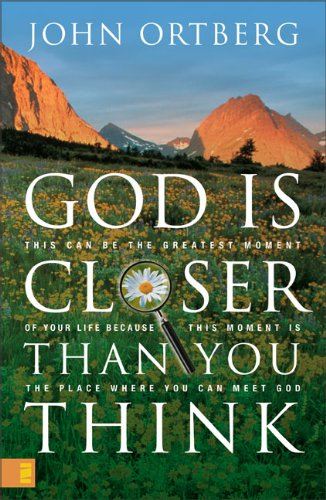 9780310253495: God Is Closer Than You Think: This Can Be the Greatest Moment of Your Life Because This Moment Is the Place Where You Can Meet God