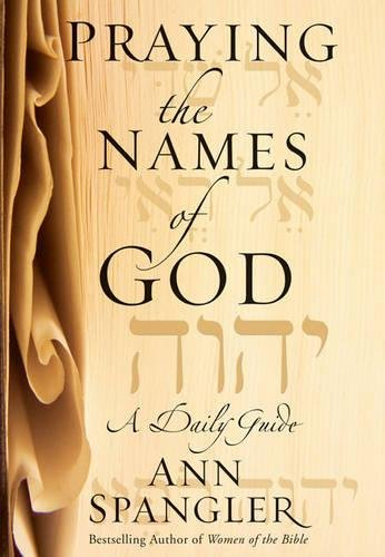 9780310253532: Praying the Names of God: A Daily Guide