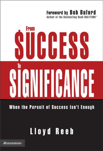 9780310253563: From Success to Significance: When the Pursuit of Success Isn't Enough