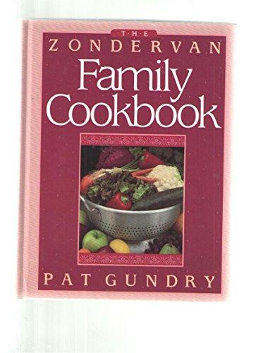 The Zondervan family cookbook: Gundry, Patricia