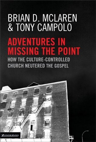 9780310253846: Adventures in Missing the Point: How the Culture Controlled Church Neutered the Gospel