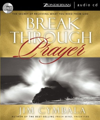 9780310254409: Breakthrough Prayer: The Secret of Receiving Everything You Need from God