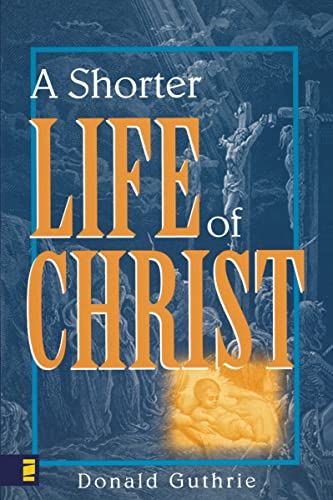 9780310254416: Shorter Life of Christ, A