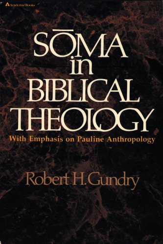 9780310254515: Soma in Biblical Theology with Emphasis on Pauline Anthropology