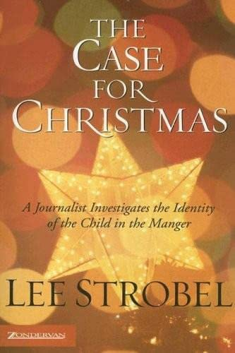 9780310254768: The Case for Christmas: A Journalist Investigates the Identity of the Child in the Manger