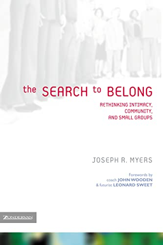 9780310255000: The Search to Belong: Rethinking Intimacy, Community, and Small Groups