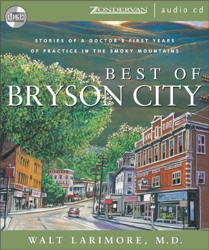 9780310255055: Best of Bryson City: Stories of a Doctor's First Years of Practice in the Smoky Mountains