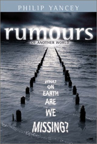 9780310255246: Rumours of Another World : What on Earth Are We Missing?
