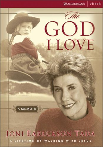 9780310255420: [(The God I Love: A Lifetime of Walking with Jesus )] [Author: Joni Eareckson Tada] [Aug-2003]