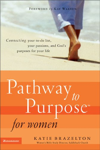 9780310256496: Pathway to Purpose for Women: Connecting Your To-Do List, Your Passions, and God's Purposes for Your Life