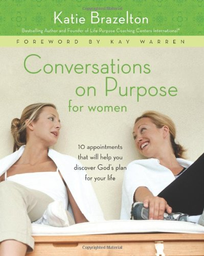 9780310256502: Conversations on Purpose for Women: 10 Appointments That Will Help You Discover God's Plan for Your Life