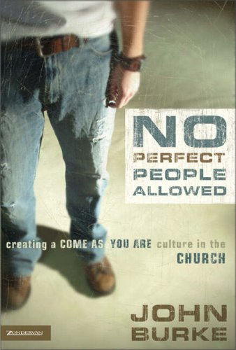 9780310256557: No Perfect People Allowed: Creating A Come As You Are Culture in the Church