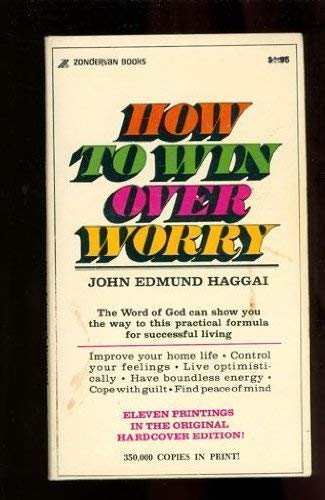 How to Win Over Worry: Haggai, John Edmund